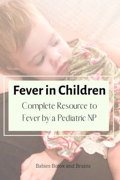 Guide to fever in children written by a Pediatric NP. Everything a mom needs to know for their kids including how to break a fever, when to worry, fever remedies, what to do for their symptoms, when to go to the ER, and all commons questions answered rega