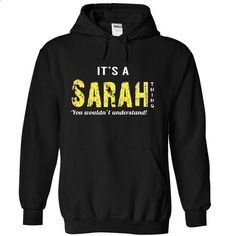 Its a Sarah thing !! - #tshirt print #geek hoodie. CHECK PRICE => https://www.sunfrog.com/LifeStyle/It-Black-15542784-Hoodie.html?68278