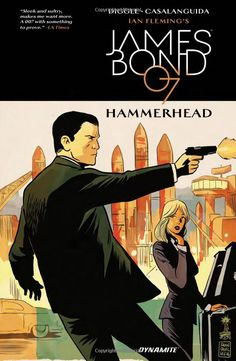 James Bond, is back with a vengeance! From Dynamite Entertainment, writer Andy Diggle, and artist Luca Casalanguida. It's James Bond: Hammerhead James Bond Books, Book Of James, Dc Comics, Free Comics, Next Bond, Online Comic Books, Comic Book Pages, Daredevil, Comic Con