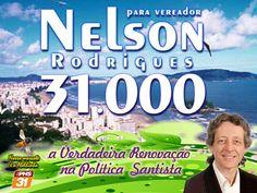 Nelson Rodrigues 31.000 para vereador em Santos: Para vereador na cidade de Santos, ambientalista  ...
