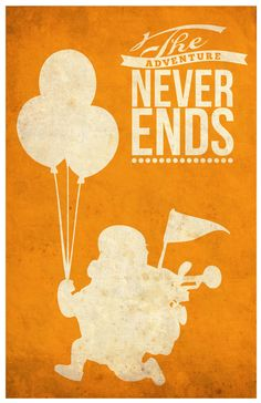 Up (2009) ~ Pixar Movies' Quote Posters by SanaSini #amusementphile