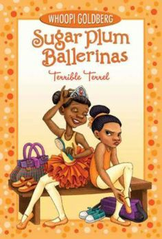 Sugar Plum Ballerinas: Terrible Terrel by Whoopi Goldberg African American Books, American Children, American Literature, Black Children's Books, Dance Books, Whoopi Goldberg, Black Authors, New Girlfriend, Books To Buy