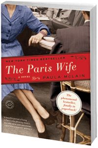 "The Paris Wife by Paula McLain - ""Meeting through mutual friends in Chicago, Hadley is intrigued by brash ""beautiful boy"" Ernest Hemingway, and after a brief courtship and small wedding, they take off for Paris, where Hadley makes a convincing transformation from an overprotected child to a brave young woman."""