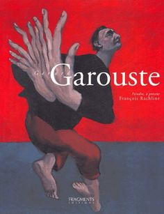 [Soldé -40%] Gérard Garouste, peindre, à présent - DessinOriginal.com