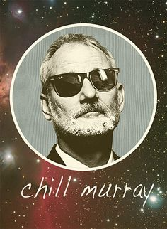 Chill Bill there is no hurry Murray. Love Him, My Love, Bill Murray, Groundhog Day, Photos Of The Week, Comedians, The Funny, Make Me Smile, Actors & Actresses
