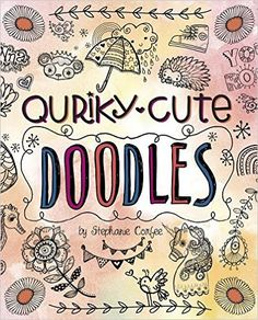 Quirky, Cute Doodles by Stephanie Corfee