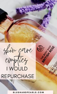 Skin Care Empties I Would Repurchase. Find out which of these skincare products I finished I would buy again and which ones I would skip! | The body shop skin care | best skincare products for oily combination skin | skin care products reviews | #skincareroutine #skincareproducts