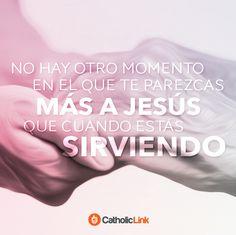 No hay otro momento en el que te parezcas más a Jesús.