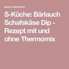 S-Küche: Bärlauch Schafskäse Dip - Rezept mit und ohne Thermomix