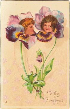 TO MY SWEETHEART / I THINK OF THEE  two pansies with girls faces