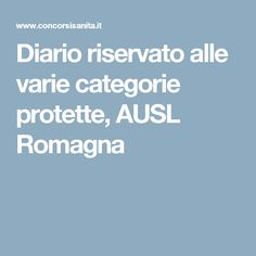 Diario riservato alle varie categorie protette, AUSL Romagna