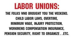 Labor Unions Fought every step of the way by Conservatives & the GOP... who now take credit for these things. While the 'me-too' Dems helped the GOP destroy them.