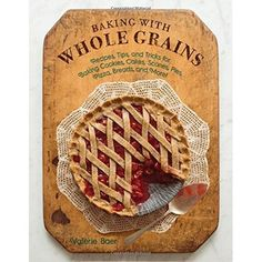 Baking with Whole Grains: Recipes, Tips, and Tricks for Baking Cookies, Cakes, Scones, Pies, Pizza, Breads, and More! >>> You can get more details by clicking on the image.