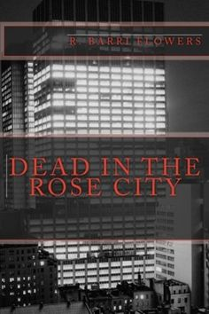 Dead in the Rose City (A Dean Drake Mystery) by R. Barri…