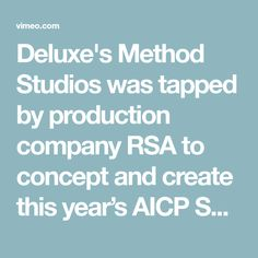 Deluxe's Method Studios was tapped by production company RSA to concept and create this year's AICP Sponsor Reel. The AICP awards celebrate global creativity…