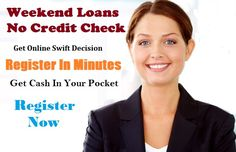 What Are The Reasons That Make Weekend Loans No Credit Check Popular Choice!