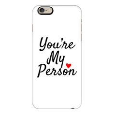 You're My Person BFF Best Friend Mom Dad - iPhone 6s Case,iPhone 6... ($40) ❤ liked on Polyvore featuring accessories, tech accessories, iphone case, iphone cover case, slim iphone case, apple iphone cases, clear iphone cases and iphone cases