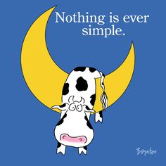 A simple thought on National Simplicity Day Sandra Boynton Hey Diddle Diddle, Sandra Boynton, Cow Art, Funny Cartoons, Funny Cute, Make Me Smile, Funny Pictures, Funny Images, Cute Animals