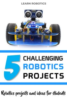 Want to build robots? Try these 5 Challenging Robotics Projects.