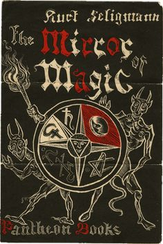 The Mirror of Magic, by Kurt Seligmann, published in 1948.