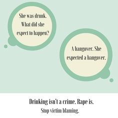 There is no excuse for forcing a woman to have sex when she is drunk.