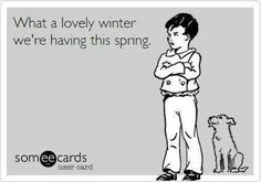 Weather Humor #snow #winter #spring