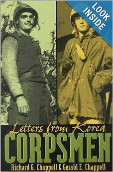Corpsmen: Letters from Korea: Richard G. Chappell, Gerald E. Chappell: 9780873386692: Amazon.com: Books