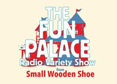 The Fun Palace Radio Variety Show (Toronto, Canada and the internet) : A radio variety show. Performed live. And shared on the internet. http://www.funpalace.org/