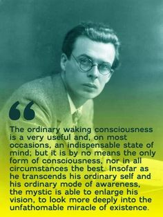 Aldous Huxley on consciousness Aldous Huxley Quotes, Great Quotes, Inspirational Quotes, Laughter Yoga, Strong Quotes, Spiritual Inspiration, The Ordinary, Mystic, Philosophy