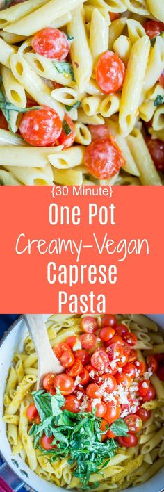 30 Minute-One Pot Creamy Vegan Caprese Pasta - The perfect weeknight summer dinner!  Easy to make and healthy too!