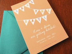 Pennant Save the Dates by ESPG $ 35.00 >> Customize wording & colors too!