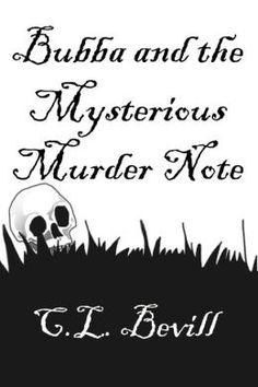 c.l. bevill | Bubba and the Mysterious Murder Note by C.L. Bevill | 2940045126731 ...