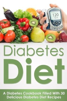 COOKBOOKS: Diabetes Diet: A Diabetes Diet Cookbook Filled With Over 30 Delicious Diabetes Diet Recipes (Recipes, Recipe Books, Paleo Diet, Diet Books for ... Ketogenic Diet, Weight Loss for Women 1) by Brooke Jenkins http://www.amazon.com/dp/B01107ZEM0/ref=cm_sw_r_pi_dp_W3QUvb1MM0D1B