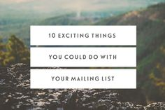 10 Exciting Things You Could Do With Your Mailing List — Jennypurr
