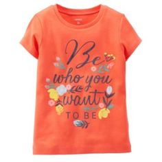 "Carter's ""Be Who You Want To Be"" Tee - Toddler Girl"