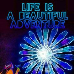Beautiful adventures - ain't it the truth! Thanks, Electric Daisy Carnival, we're missing you... #EDC