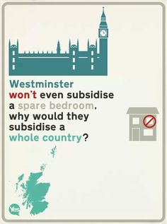 The myth that Scotland is subsidised by the rest of the UK has to be the biggest lie of them all.   Scottish Independence Referendum - Scotland YES! 2014