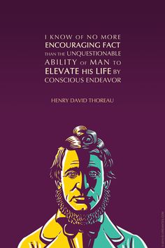 HENRY DAVID THOREAU: CONSCIOUS ENDEAVOR