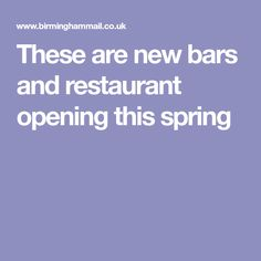 These are new bars and restaurant opening this spring Birmingham, Restaurant, Bar, Eyes, Spring, Food, Meal, Diner Restaurant, Essen