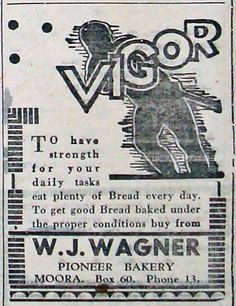 """To have strength for your daily tasks eat plenty of Bread every day. To get good Bread baked under the proper conditions buy from W. J. Wagner"" - advertisement for W. J. Wagner, Pioneer Bakery, Moora in August 1942."