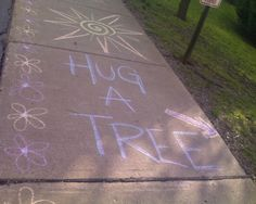 Hug a tree. Meet your neighbors. Get some vitamin D in the sunshine. Good stuff.