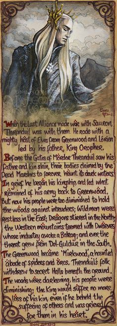Thranduil   - He Would Suffer No More Loss by BohemianWeasel Fan Art / Traditional Art / Drawings / Movies & TV©2013 BohemianWeasel A brief history of Thranduil that may shed some light on his motives. Summarised from the Unfinished Tales and the Appendices of LotR by JRR Tolkien