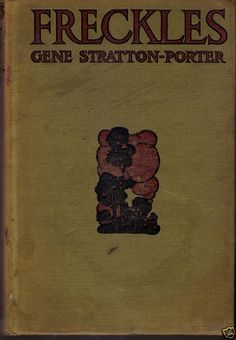 Another Gene Stratton Porter that i love - the copy i own, a book I read as a young girl, a favorite