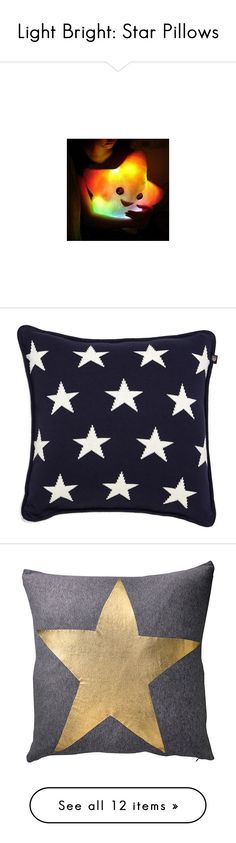"""""""Light Bright: Star Pillows"""" by polyvore-editorial ❤ liked on Polyvore featuring starpillows, home, home decor, throw pillows, pillows, blue, knit throw pillow, blue home accessories, blue toss pillows and gant"""