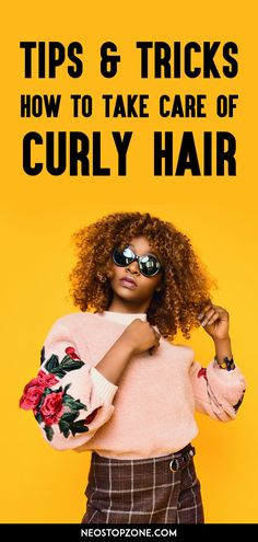 Tips & Tricks on How to Take Care of Curly Hairstyle