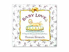 susan branch ~ baby love