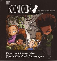 Boondocks: Because I Know You Don't Read The Newspaper By Aaron McGruder - FUNK GUMBO RADIO: http://www.live365.com/stations/sirhobson and http://twitter.com/FUNKGUMBO