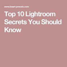 Top 10 Lightroom Secrets You Should Know