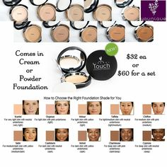 these are our foundations! they come in cream or powder form. There is a match for every skin tone.