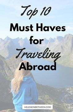 My Top 10 Must Haves For Traveling Abroad